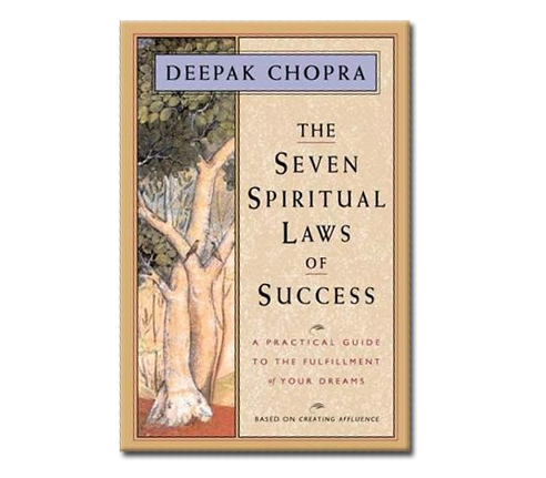 The Seven Spiritual Laws of Success: A Practical Guide to the Fulfillment of Your Dream